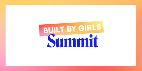 BUILT BY GIRLS Summit 2019 tickets