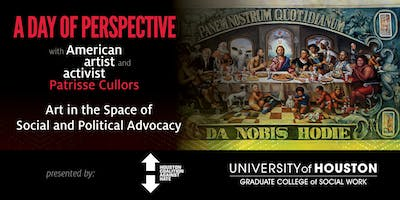 Houston Coalition Against Hate and the UH Graduate College of Social Work Presents: Art in the Space of Social and Political Advocacy