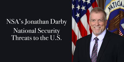 NSA's Jonathan Darby: Spies, Soldiers and Hackers: National Security Threats to the U.S.