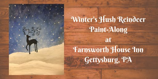 Winter's Hush Reindeer Paint-Along - Farnsworth House Inn Tavern