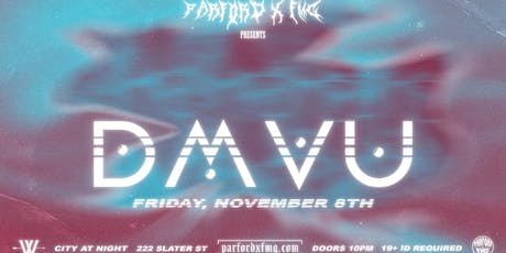 DMVU in Ottawa | Nov 8th (ParfordxFMG) tickets