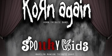 Korn Again & Spouky Kids - Tributes to Korn & Mari tickets
