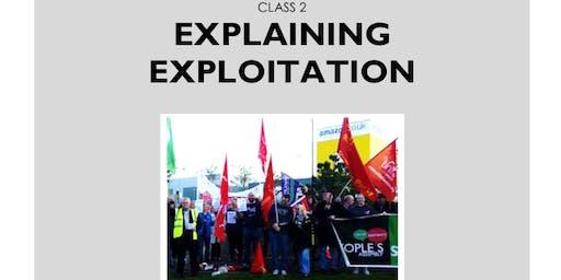 The Labour Movement & Class Politics: Class 2 Explaining Exploitation