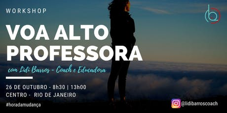 Workshop Voa Alto Professora! ingressos