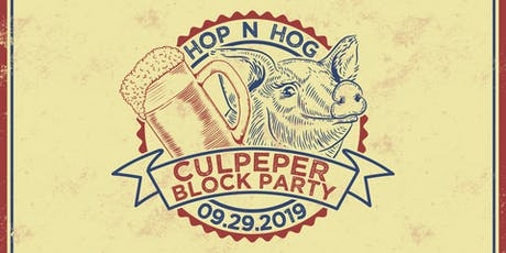 HOP N HOG - The Culpeper Block Party tickets