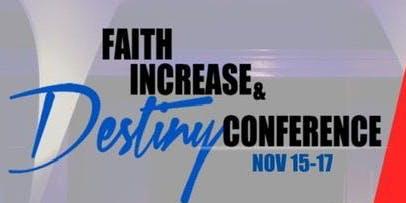 FAITH INCREASE AND DESTINY