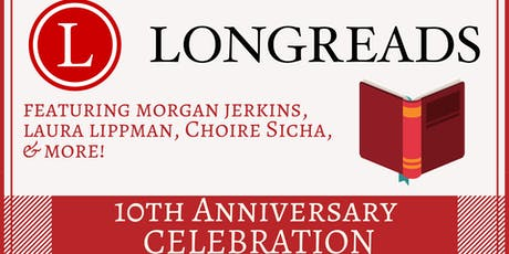 Longreads 10th Anniversary Celebration tickets