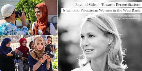 Beyond Sides – Towards Reconciliation: Israeli and Palestinian Women in the West Bank tickets