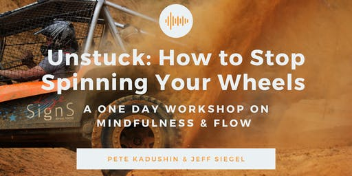 Unstuck: How to Stop Spinning Your Wheels Using Mindfulness & Flow