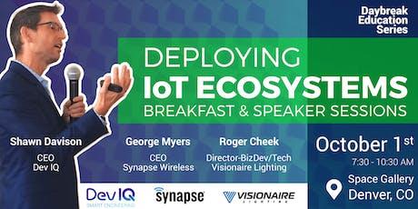 Daybreak Education Series: Deploying IoT Ecosystems tickets