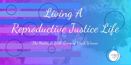 Living a Reproductive Justice Life: The Health & Well-Being of Black Women tickets