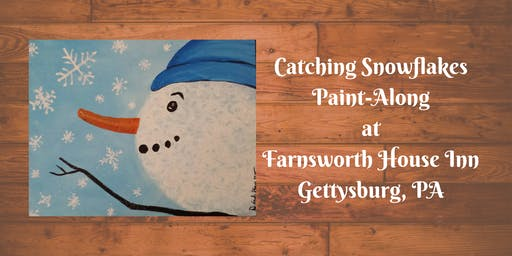 Catching Snowflakes Paint-Along - Farnsworth House Inn Tavern