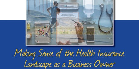 Making Sense of the Health Insurance Landscape as a Business Owner tickets
