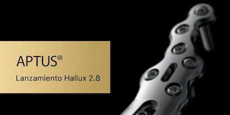 Lanzamiento Aptus® Foot Hallux 2.8 boletos