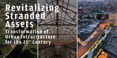 Revitalizing Stranded Assets: Transformation of Urban Infrastructure for the 21st Century tickets