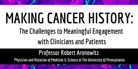 Making Cancer History: The Challenges to Meaningful Engagement with Clinicians and Patients tickets