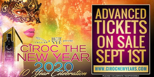 CÎROC The New Year 2020 - 10th Year Celebration