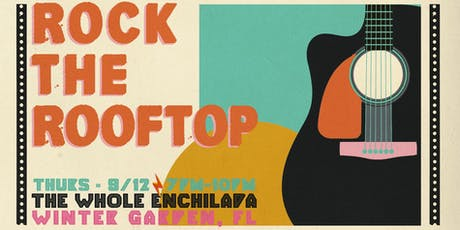 Rock The Rooftop At The Whole Enchilada Winter Garden tickets