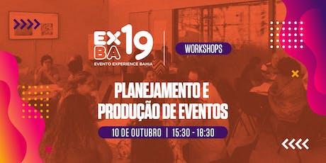 EXBA19 - HUB SALVADOR -  WORKSHOP: Planejamento e Produção de Eventos ingressos