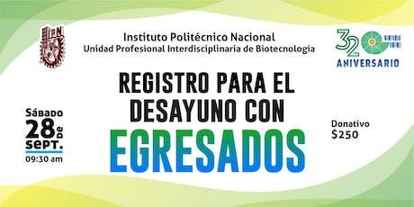 Pre-registro al Desayuno de Egresados UPIBI 2019 entradas