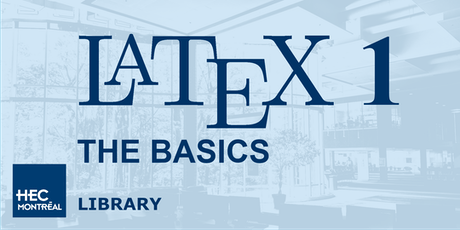 LaTeX Workshop 1: THE BASICS (English) tickets