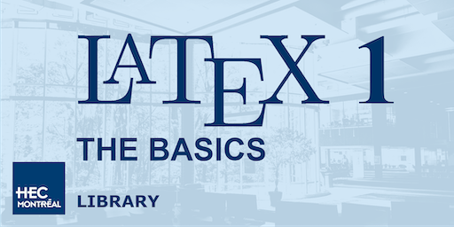 LaTeX Workshop 1: THE BASICS (English)