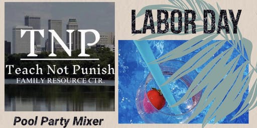 Teach Not Punish Labor Day Pool Party Mixer