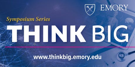 Emory THINK BIG Symposium Series - Luminary Lecture tickets