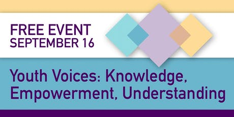 Youth Voices: Knowledge, Empowerment, Understanding tickets