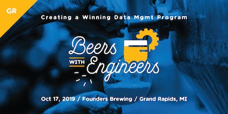 Beers with Engineers: Creating a Winning Data Management Program - Grand Rapids tickets
