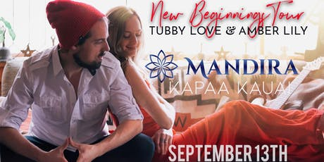 """Tubby Love & Amber Lilly """"New Beginnings Tour""""   Live on Kauai tickets"""