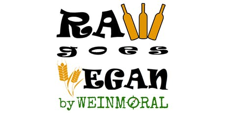 RAW goes VEGAN by Weinmoral and Lucky Leek tickets