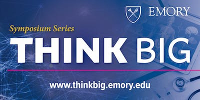 "Emory THINK BIG Symposium -  ""Vaccines for Antibiotic Resistant Bugs"""
