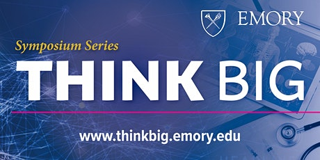 "Emory THINK BIG Symposium -  ""Vaccines for Antibiotic Resistant Bugs"" tickets"