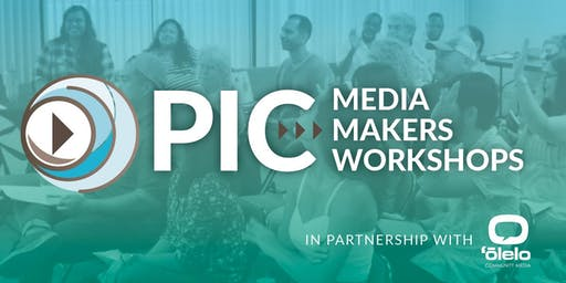 PIC Media Makers Workshop