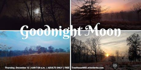 Goodnight Moon (Adult Hike) tickets