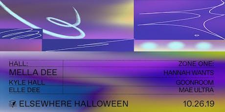 Elsewhere Halloween w/ Mella Dee, Kyle Hall, Elle Dee, Hannah Wants, Goonroom & MAE ULTRA @ Elsewhere tickets