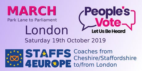 People's Vote-Let us be Heard March, London, 19 October 2019, Staffs4Europe tickets