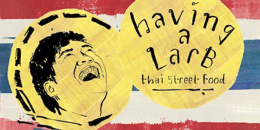 'Having a Larb' Thai street food Supper Club
