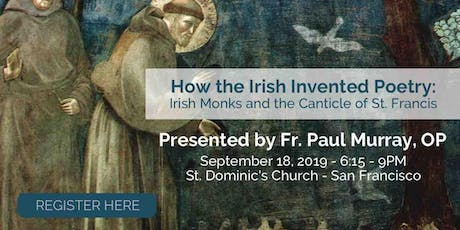 How the Irish Invented Poetry: Irish Monks and the Canticle of St. Francis tickets