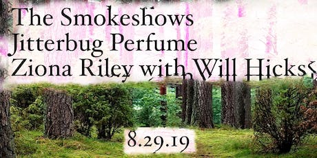 Ziona Riley & Will Hicks w/ Jitterbug Perfume & The Smokeshows tickets