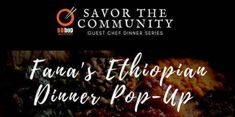 bbbop Savor the Community: Fana's Ethiopian Dinner Pop-Up tickets