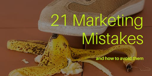 21 Marketing Mistakes