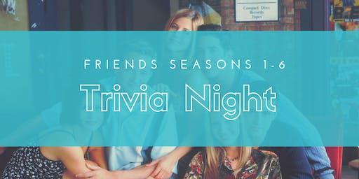Friends Seasons 1-6 Trivia Night