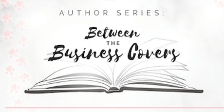 Author Series: Between The Business Covers tickets