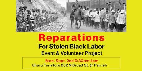 Reparations for Stolen Black Labor Event & Volunteer Project Phila.  tickets