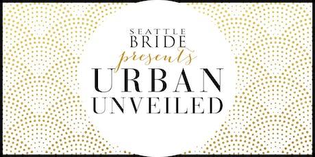 Seattle Bride's Urban Unveiled 2019 tickets