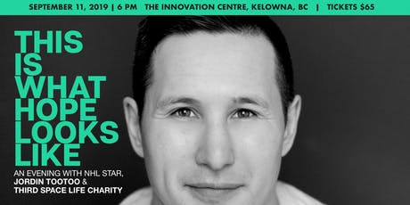 THIS IS WHAT HOPE LOOKS LIKE  - An Evening with Jordin Tootoo & Third Space tickets