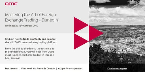 Mastering the Art of Foreign Exchange Trading - Dunedin