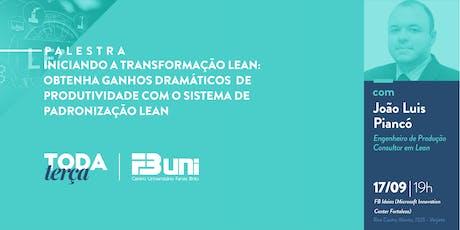 #TodaTerça - Iniciando a transformação Lean: obtenha ganhos dramáticos de produtividade com o sistema de padronização Lean ingressos